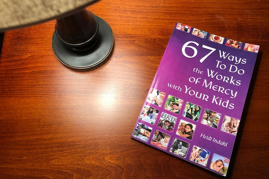 67 Ways to Do the Works of Mercy with Your Kids (An author Q&A)